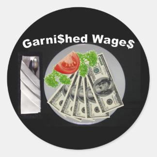 Garni$hed Wage$ Classic Round Sticker