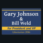 "Gary Johnson for President - 2016 Yard Sign<br><div class=""desc"">Libertarian candidates Gary Johnson and Bill Weld for president and vice president of the United States of America. Election 2016.</div>"
