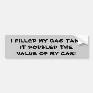 Gas Doubled the Value of my Car Bumper Sticker