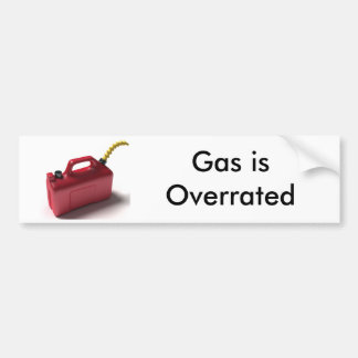 Gas is Overrated Car Bumper Sticker