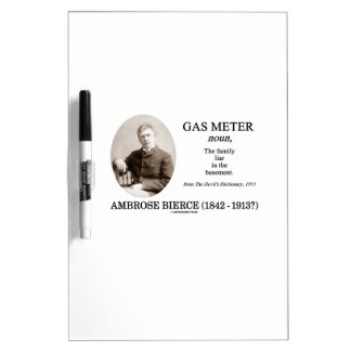 Gas Meter (Ambrose Bierce The Devil's Dictionary) Dry Erase Boards