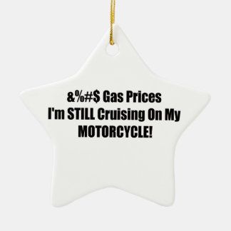 Gas Prices Im Still Cruising On My Motorcycle Ceramic Ornament