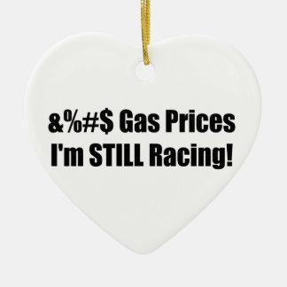 Gas Prices Im Still Racing Ceramic Ornament