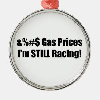 Gas Prices Im Still Racing Metal Ornament