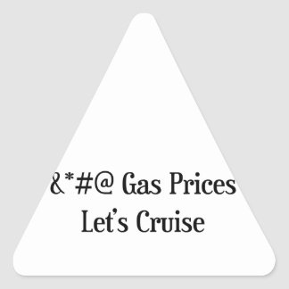 Gas Prices Let's Cruise Triangle Sticker