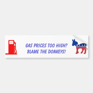 Gas Prices Too High? Car Bumper Sticker
