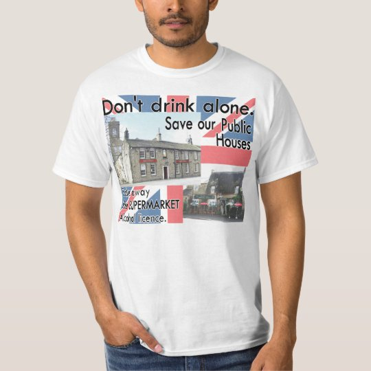 GAS T - Save Our Pub, Don't drink alone. T-Shirt