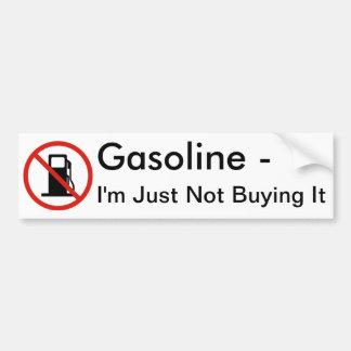 Gasoline - I'm Just Not Buying It Car Bumper Sticker