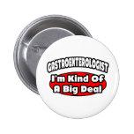 Gastroenterologist...Big Deal Buttons