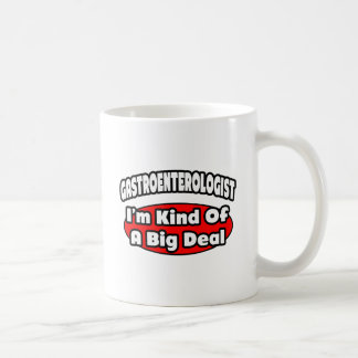 Gastroenterologist...Big Deal Coffee Mug
