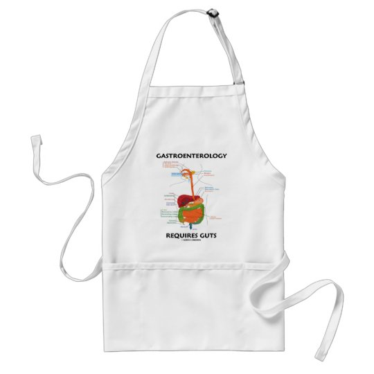 Gastroenterology Requires Guts (Digestive System) Adult Apron