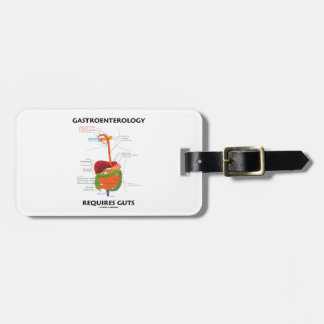 Gastroenterology Requires Guts (Digestive System) Bag Tags