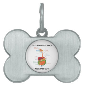 Gastroenterology Requires Guts (Digestive System) Pet ID Tags