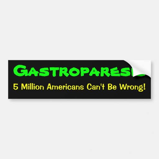 Gastroparesis... 5 Million Car Bumper Sticker