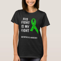 Gastroparesis His Fight Is My Fight T-Shirt