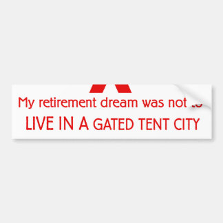 Gated Tent City Recession Bumper Stickers