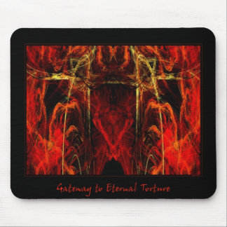 Gateway to Eternal Torture Mouse Pad