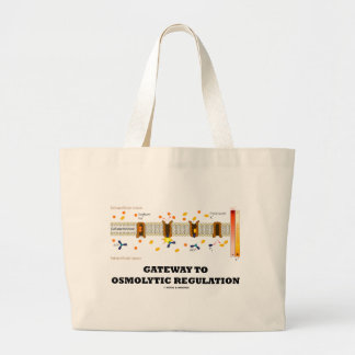 Gateway To Osmolytic Regulation (Active Transport) Large Tote Bag