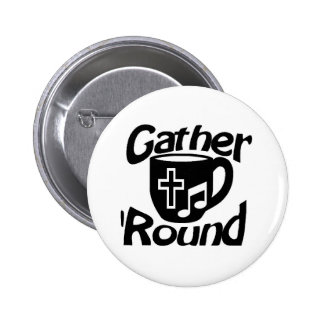 Gather Round Pinback Button