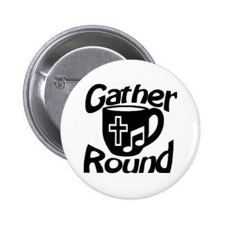 Gather Round Buttons