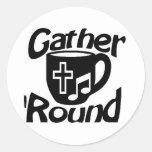 Gather Round Round Sticker