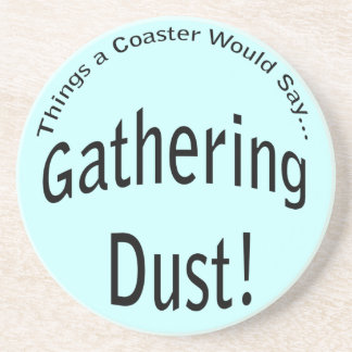 Gathering Dust Light Coaster