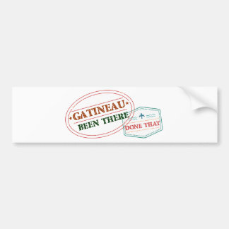 Gatineau Been there done that Bumper Sticker
