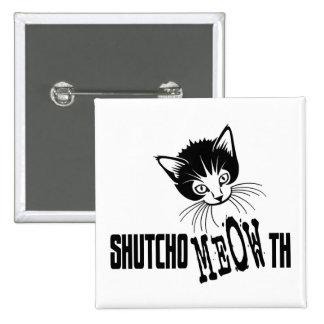 Gatito grosero - cierre su boca pin