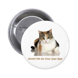 Gato de calicó: Molésteme con su propio riesgo Pin Redondo 5 Cm