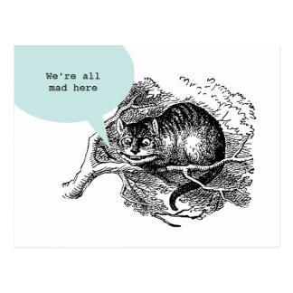 Gato de Cheshire - estamos todos enojados aquí Postal