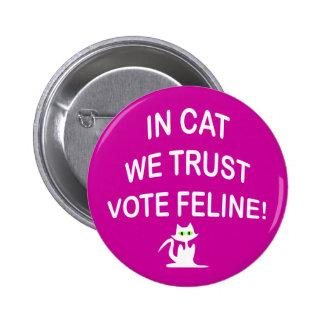 Gato del voto con el texto blanco pin redondo de 2 pulgadas