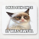 Gato gruñón Mousepad 'me divertía una vez. Era awf Alfombrilla De Raton