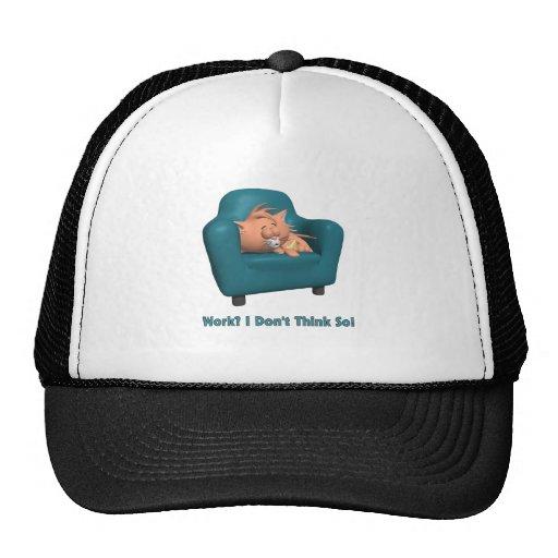 Gato: ¿Trabajo? No pienso tan Gorras De Camionero