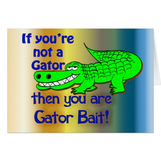 Gator Bait Greetings Card