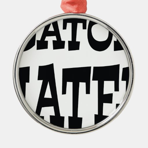 Gator Hater Black design Ornament