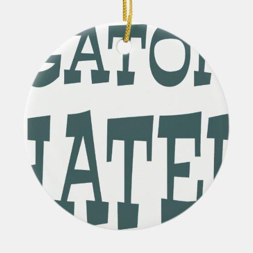 Gator Hater Forest Green design Ornament