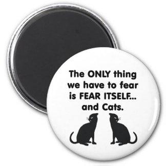 Gatos 1 del miedo sí mismo imán redondo 5 cm