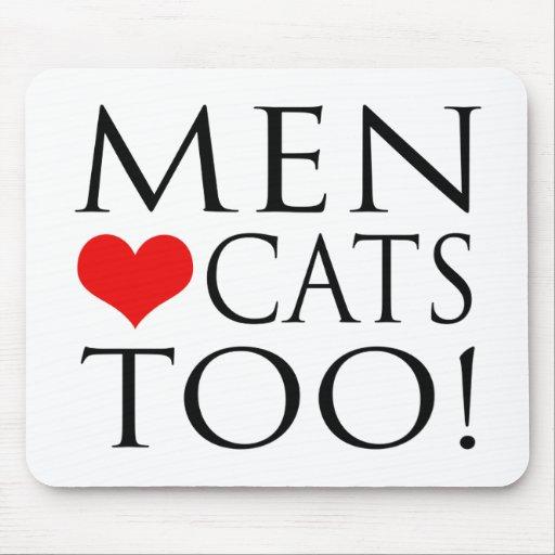 ¡Gatos del amor de los hombres también! Tapetes De Ratones