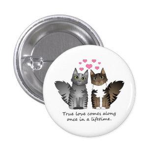 Gatos lindos - amor verdadero pin redondo de 1 pulgada