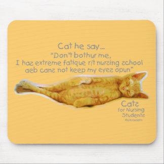 Gatos para los estudiantes de cuidado - cansancio  mouse pads