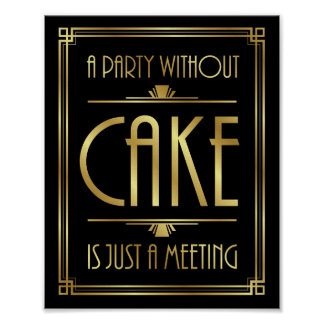 Gatsby Art Deco A PARTY WITHOUT CAKE Sign Print