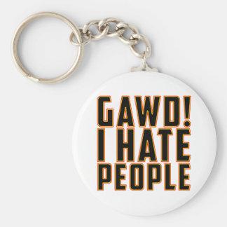 Gawd! I Hate People! Keychain
