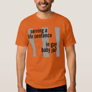 gay baby jail tshirts