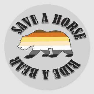 GAY BEAR BEAR PRIDE SAVE A HORSE RIDE A BEAR CLASSIC ROUND STICKER