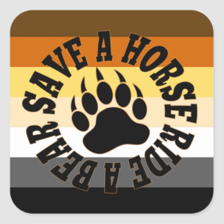 Gay Bear Pride Save A Horse Ride A Bear Square Sticker