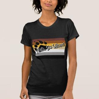 Gay Bear -- So What? T Shirts
