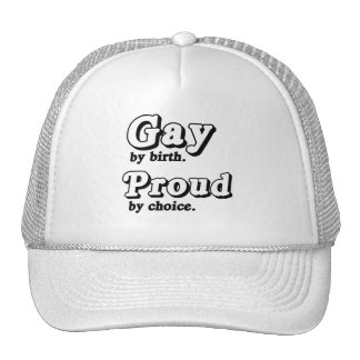 Gay by birth. Proud by Choice Trucker Hats