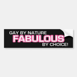 Gay By Nature... Bumper Sticker