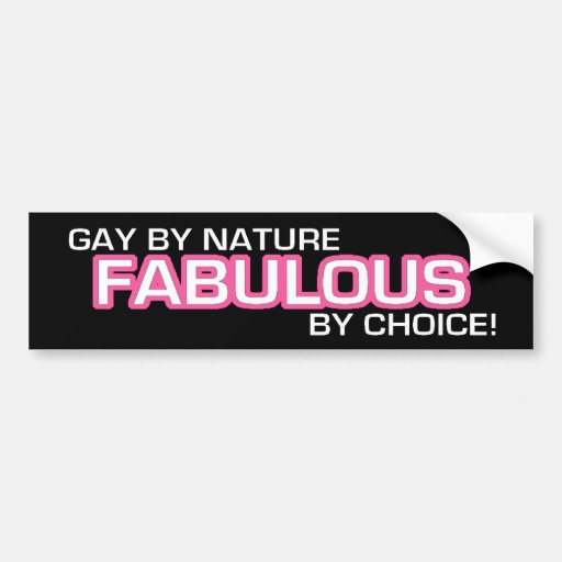Gay By Nature... Bumper Stickers