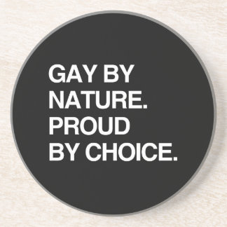 GAY BY NATURE. PROUD BY CHOICE BEVERAGE COASTERS